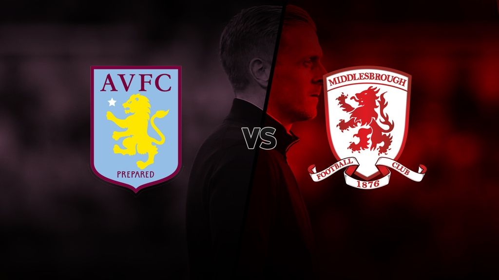 'Aston Villa v Boro - Opposition Preview'