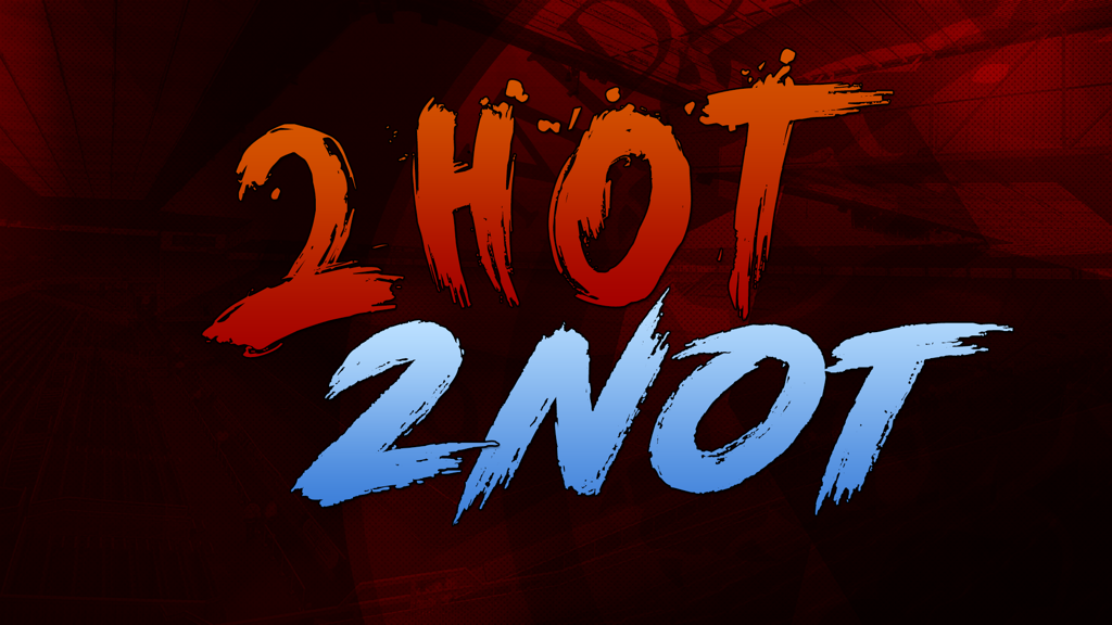2Hot! 2Not! No change at the top