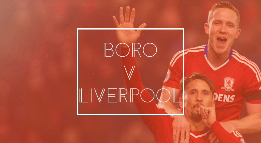 Middlesbrough FC v Liverpool Preview