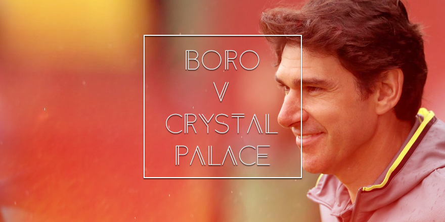 Middlesbrough FC v Crystal Palace Preview