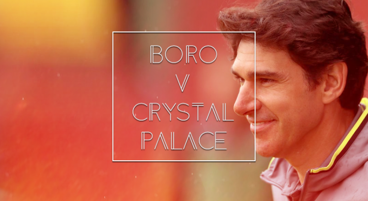 Boro v Crystal Palace Preview