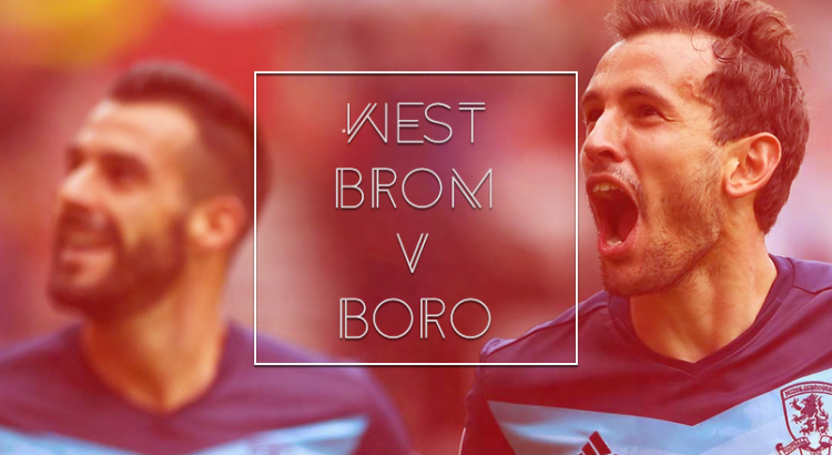 West Brom vs Middlesbrough FC Preview